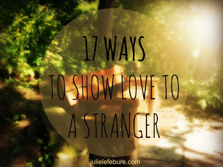 17 Ways To Show Love To A Stranger
