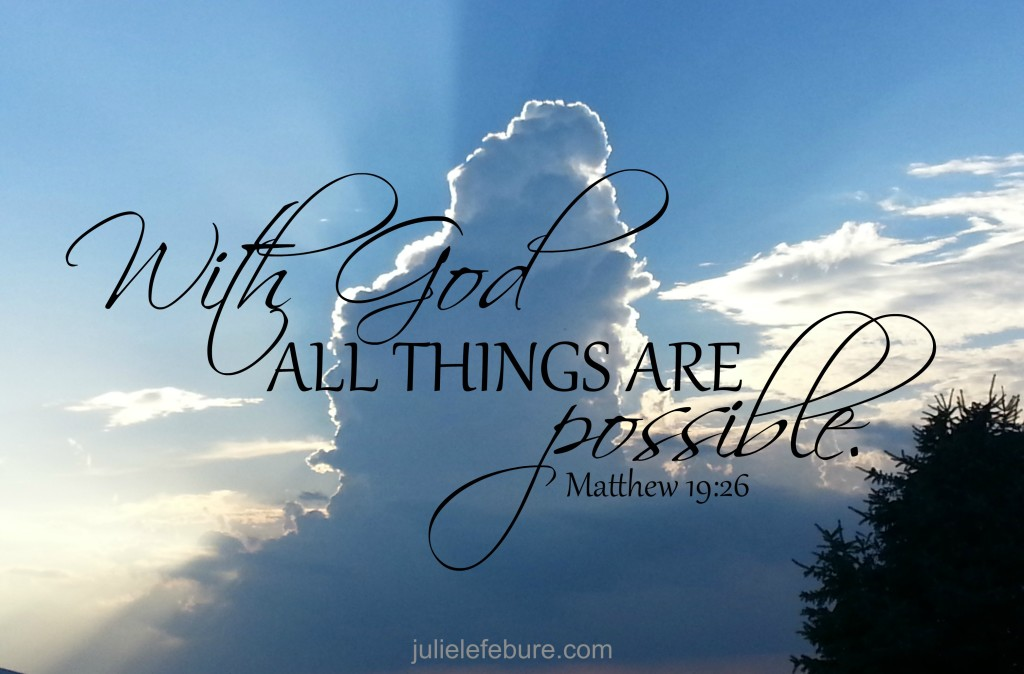 With God all things are impossible