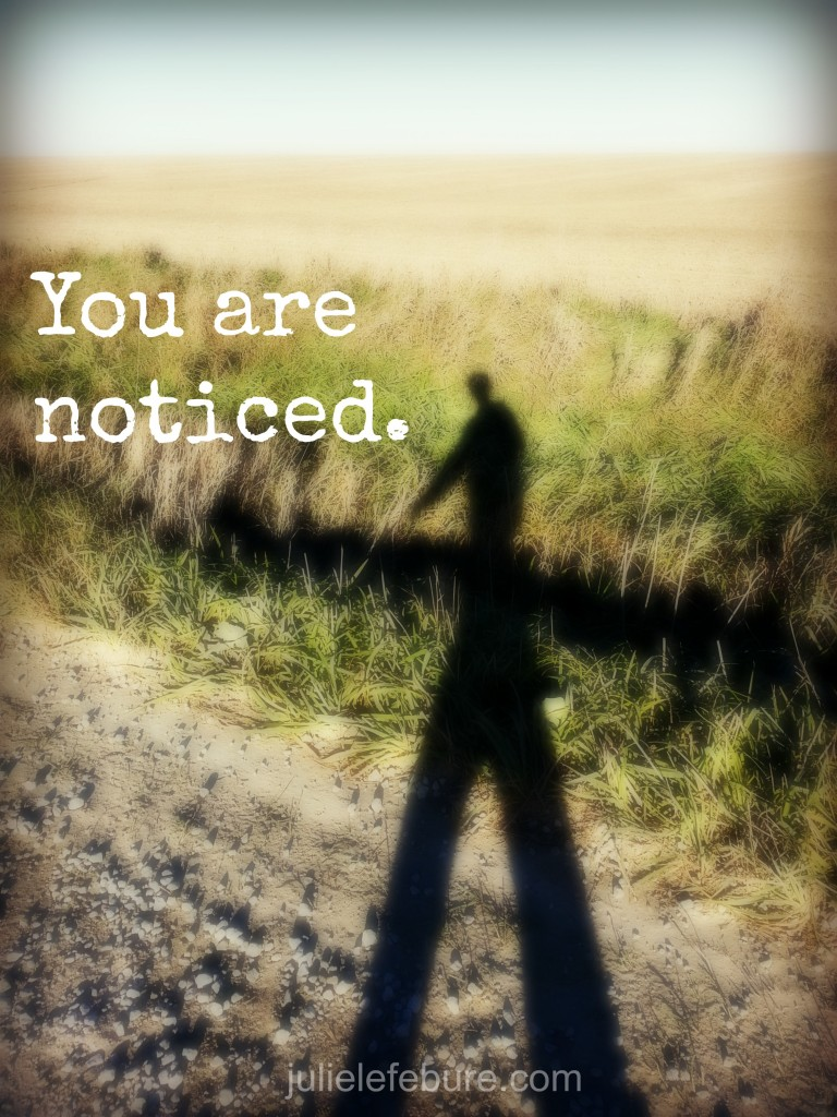 You are noticed walk