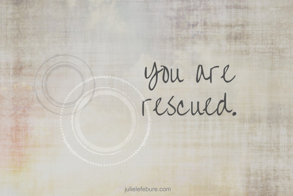 You are rescued