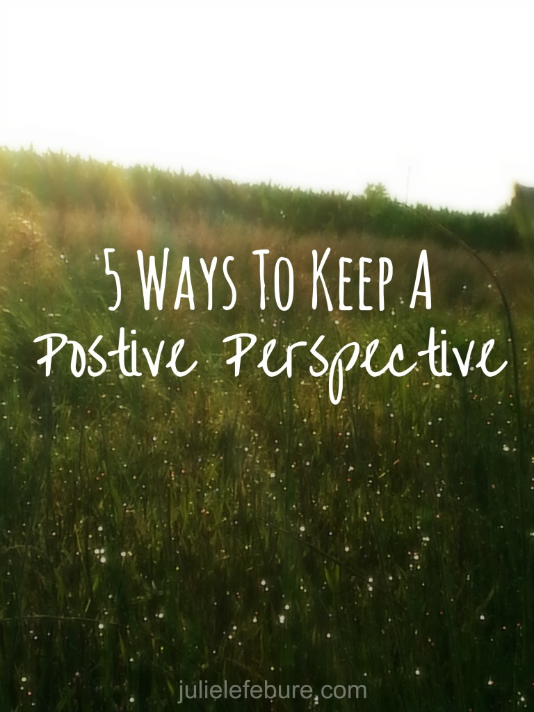 5 Ways to Keep a Positive Perspective