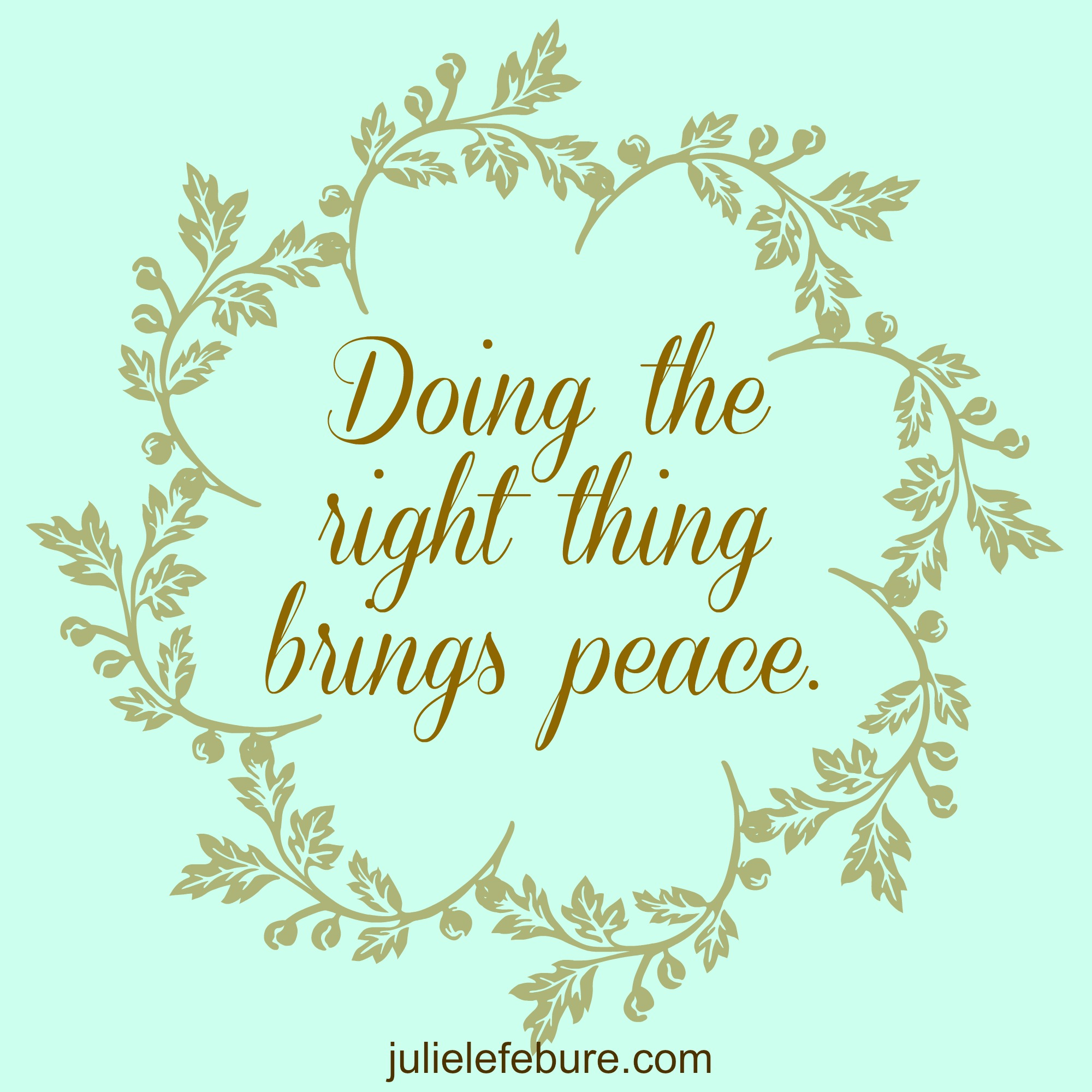 it s never wrong to do the right thing julie lefebure doing the right thing