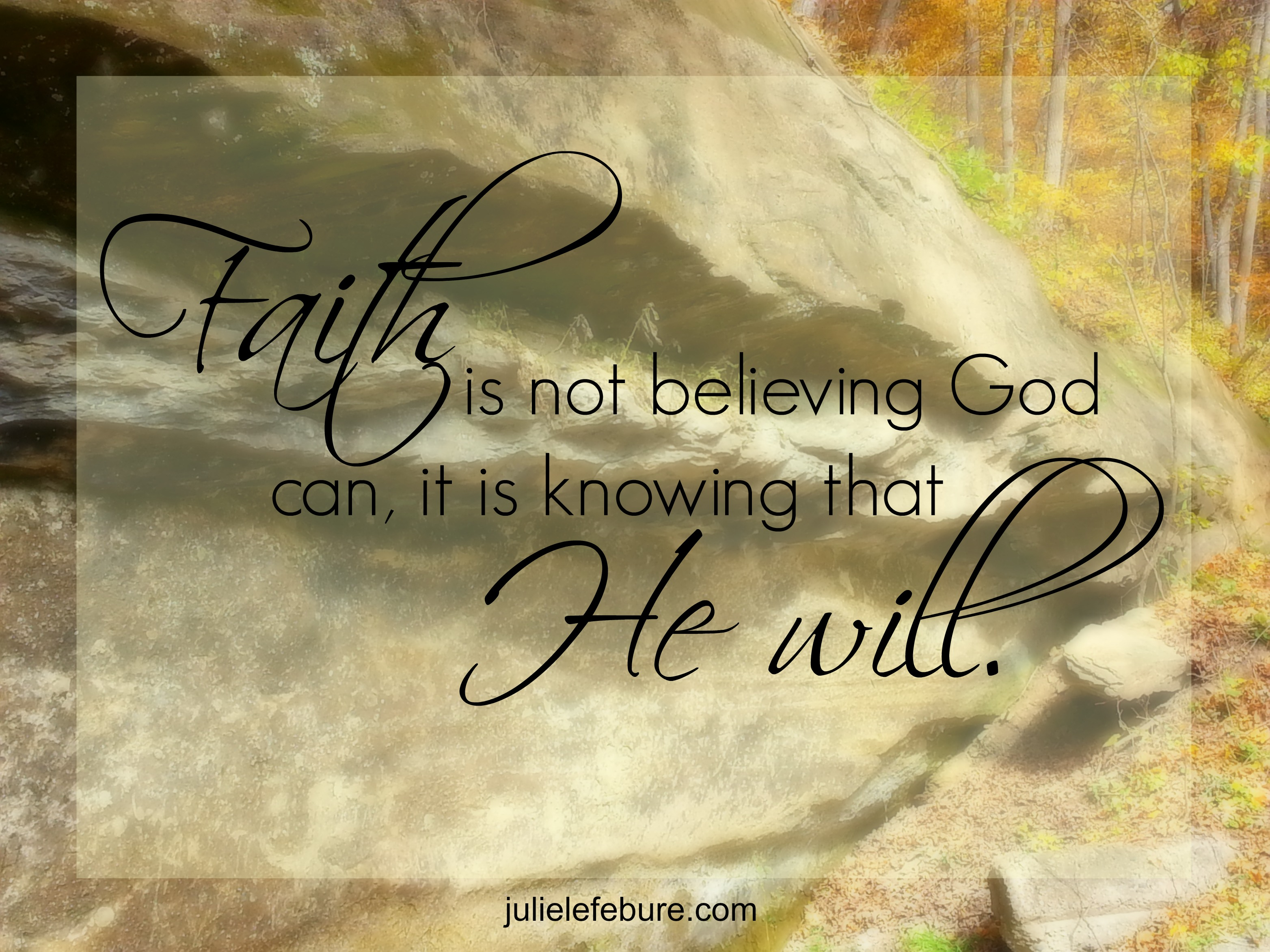 faith is believing Faith and belief are closely interrelated but not the same  this mountain, 'move  from here to there,' and it will move and nothing will be impossible for you  if it  doesn't move us to do something or say something – actually take some kind of.