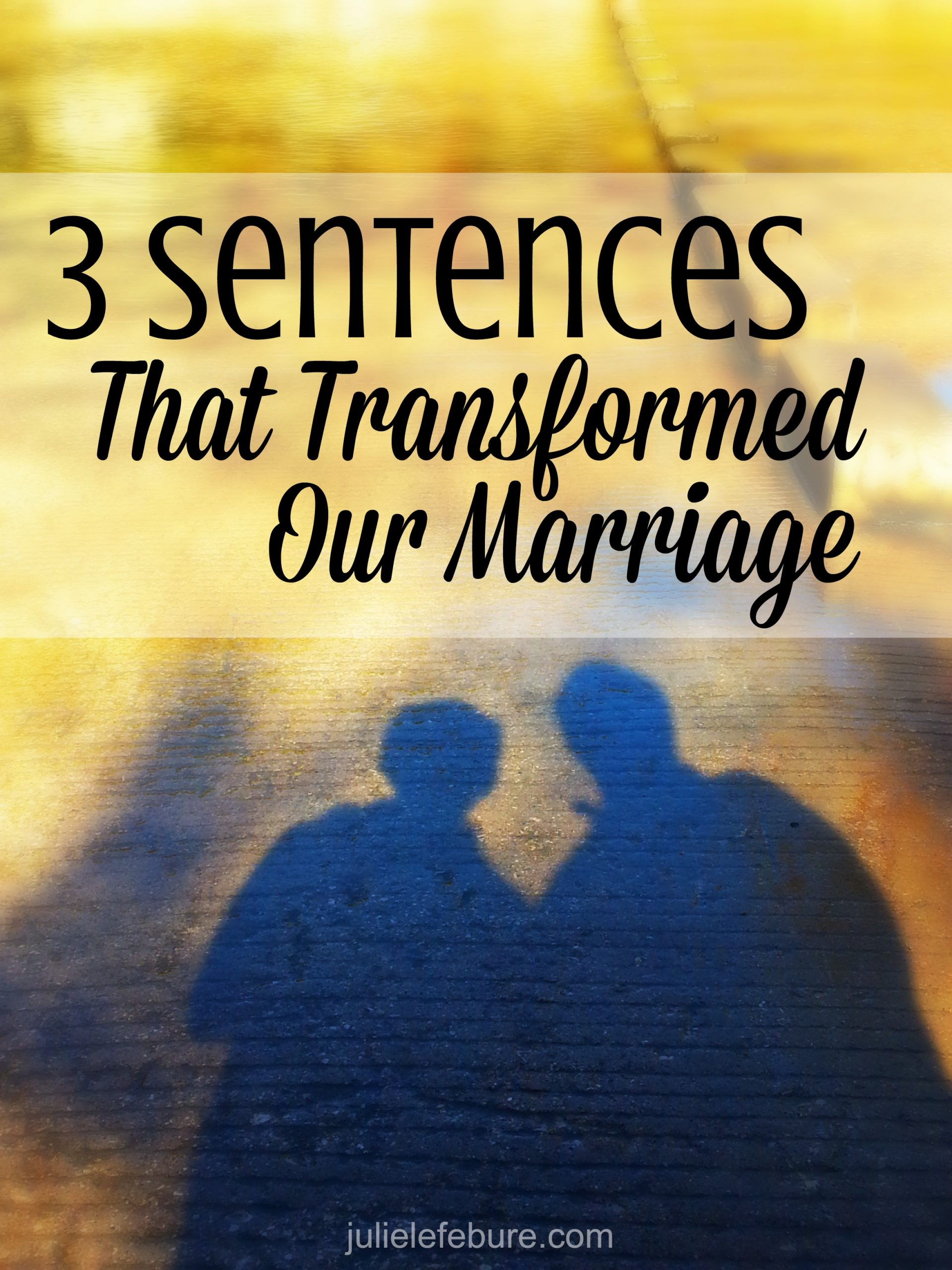 3 Sentences That Transformed Our Marriage