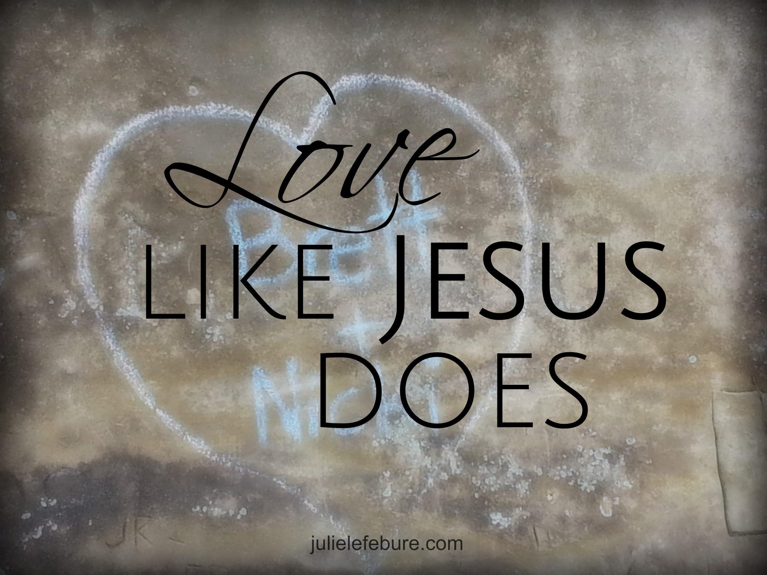 Love Like Jesus Does