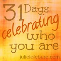 31 Days Celebrating Who You Are