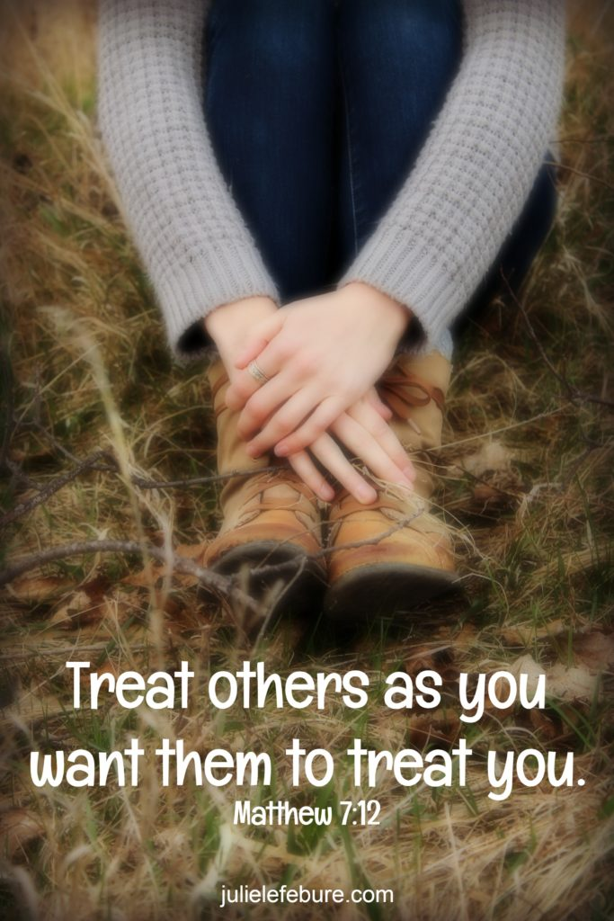 Matthew 7 12 Treat others as you want them to treat you. Nine words of truth.