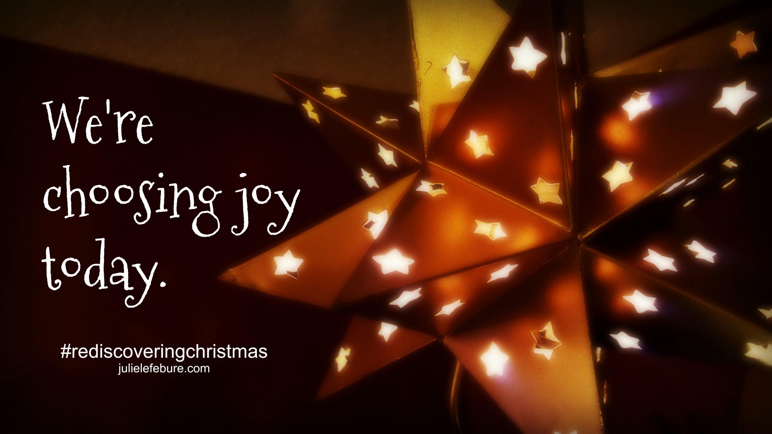Rediscovering Christmas – Choosing Joy Today