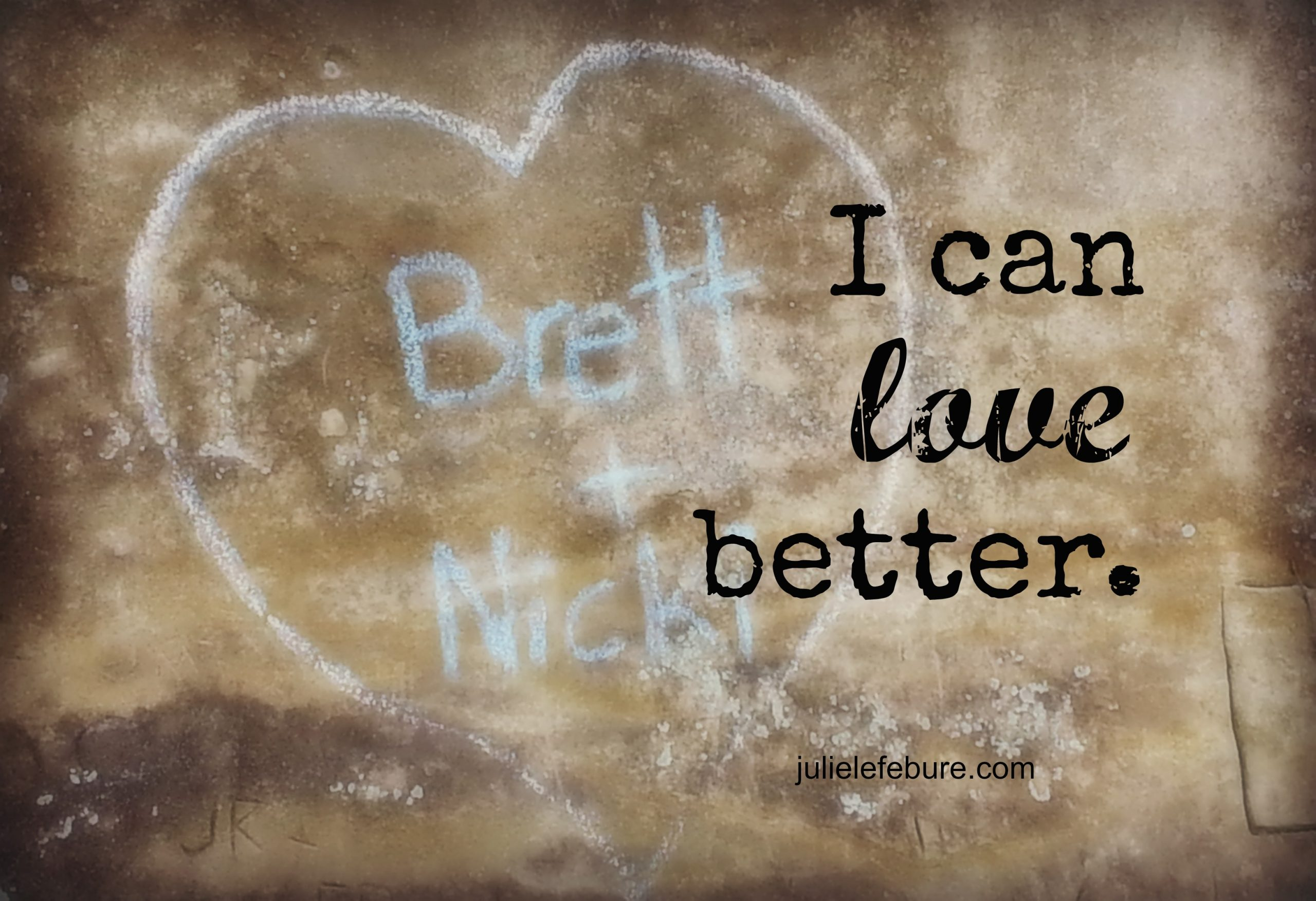 When We Believe We Can Love Better