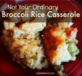 Not Your Ordinary Broccoli Rice Casserole