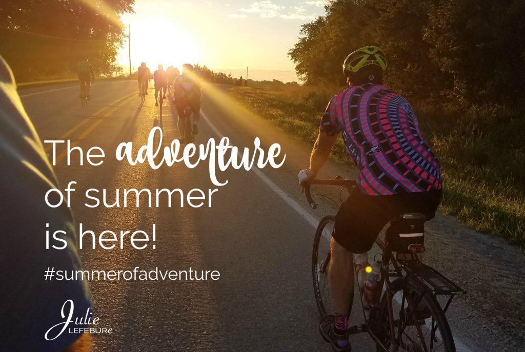 The adventure of summer is here! Join me! #summerofadventure