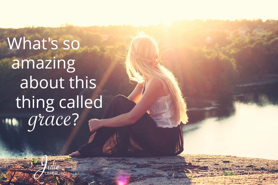 What's so amazing about this thing called grace?