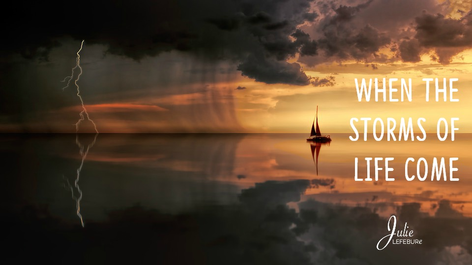 When The Storms Of Life Come – Part 1