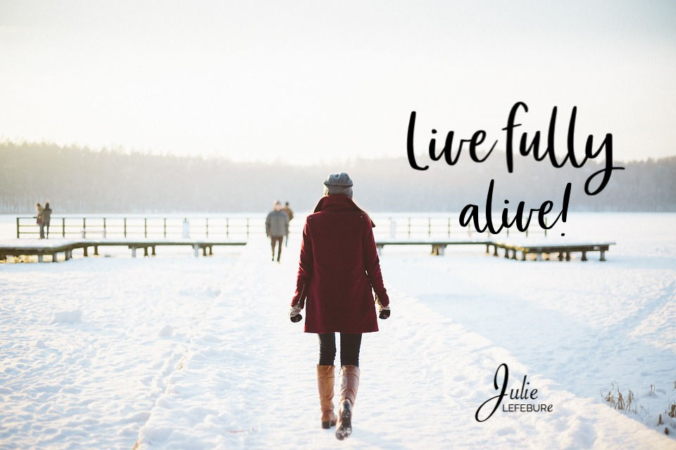 Wrapping Up The 4 Ways To Live Fully Alive