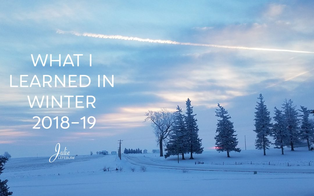 What I Learned In Winter 2018-19
