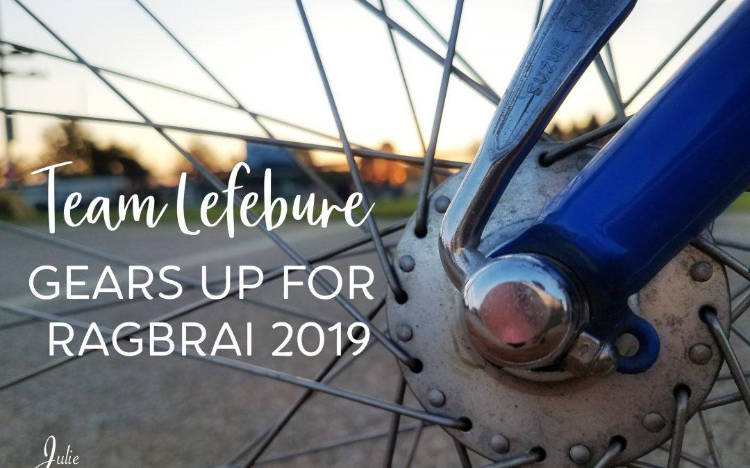 Team Lefebure Gears Up For RAGBRAI 2019!