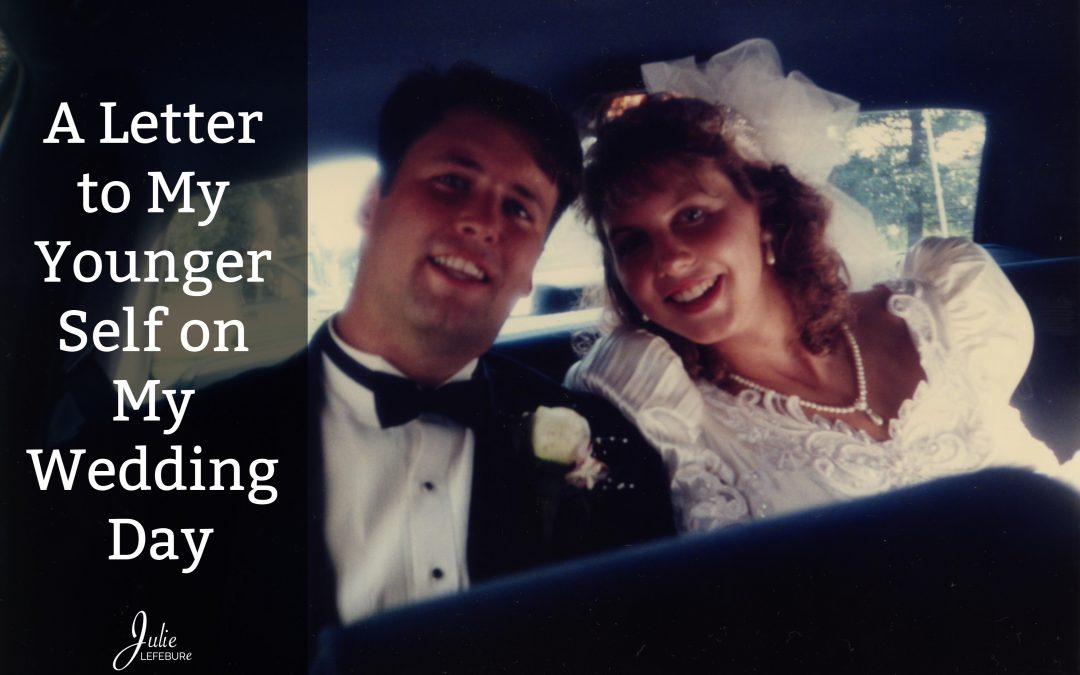 A Letter To My Younger Self On My Wedding Day