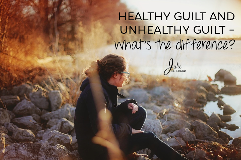 Healthy Guilt and Unhealthy Guilt- What's the Difference?