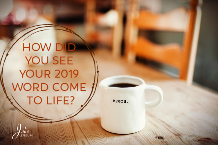 How did you see your 2019 word come to life?