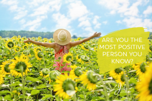 Are you the most positive person you know