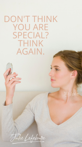 Don't Think You Are Special? Think Again.