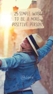 25 Simple Ways to Be a More Positive Person