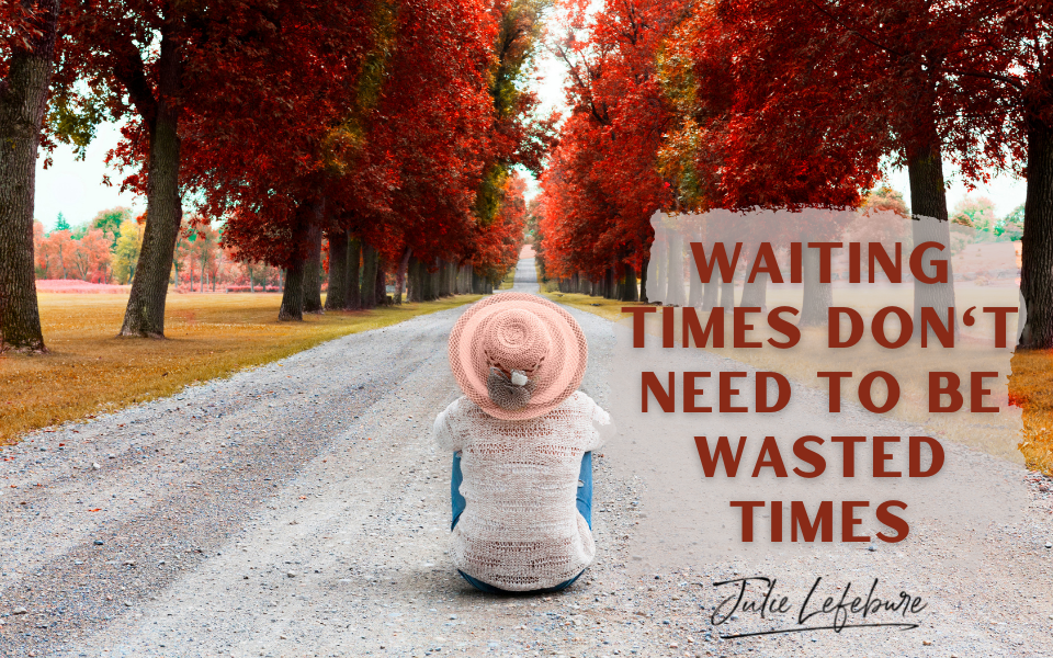 10. Waiting Times Don't Need To Be Wasted Times